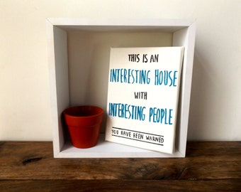 Funny House Canvas - Funny Welcome Sign - Canvas wall art - Welcome Guest Art - Hallway Wall Art - Corridor Wall Art - Funny Quote Sign