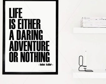 Life Is A Daring Adventure or Nothing|| typography print, travel quote, inspirational print, adventure quote, Helen Keller, daring adventure