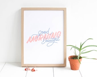 Affiche typo format A3 sérigraphiée / affiche petit format / bleu rose chewing gum / Good morning beautiful