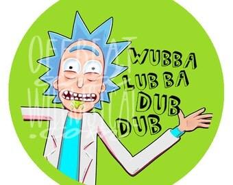 Rick and Morty Button   Wubba Lubba dub dub