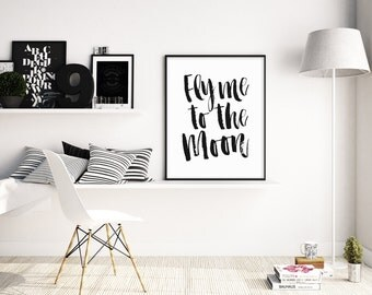 Fly me to the moon Printable, Valentine Gift, Instant Download, Gift for her, Living Room Decor, Fashion Wall Art, 5x7 8x10 11x14 16x20 A119