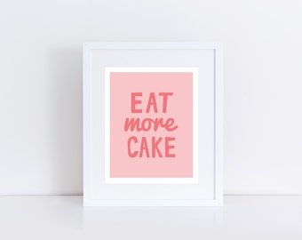 Eat More Cake Kitchen Art Print - Printable Art for Kitchen - Cake Art Print - Printable Wall Art - Kitchen Wall Art - Baking Art Print