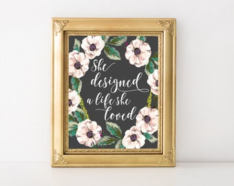 Inspirational Wall Art - Feminine Wall Art - Inspirational Print - She designed a life she loved - Floral Art - Floral Print