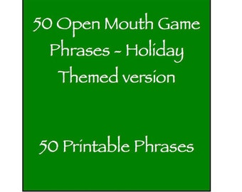 Open Mouth Game Phrases - Holiday Themed (Halloween Thanksgiving Christmas) Family / kid friendly - 50 Phrases Watch Ya Your Mouth Speak Out