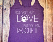 Animal Rescue Shirt - You Can't Buy Love, But You Can Rescue It - Heather Purple Racerback Tank
