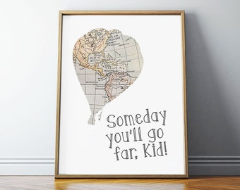 Someday You'll Go Far Kid, Nursery Decor, Graduation Gift, Hot Air Balloon Nursery, Wall Art, 8x10, PRINTABLE Art, Digital Download