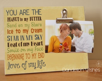 You Are The Peanut to My Butter ... Love of My Life;  8x10 Photo Clip Frame; Sweetheart, Valentines Day, You and Me, Wedding