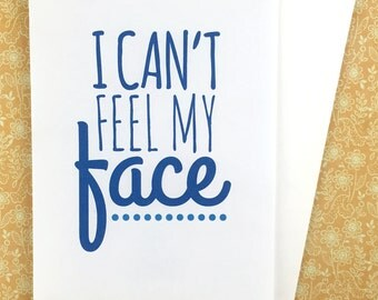 Funny Get Well Soon card - I Can't Feel My Face