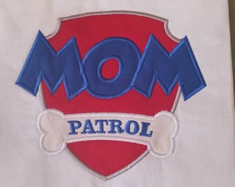 Mom Patrol Applique, fits the 5x7 hoop