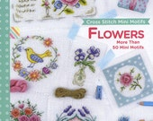 Flowers - Cross Stitch Mini Motifs Book