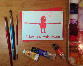 "Valentine Robot Card ""I Love You This Much"""