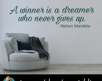 A Winner is a Dreamer Who Never Gives Up Quote Wall Decal - Nelson Mandela Decal - Quote Decal