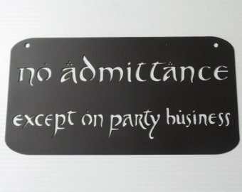 LOTR No Admittance Except on Party Business Lord of the Rings METAL sign  N9