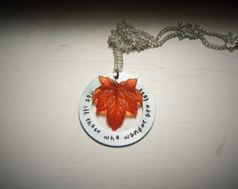 Not all those who wander are lost, hand stamped necklace