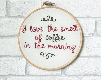 Coffee Quote, Kitchen Decor, Fun Coffee Sign, Art For Kitchen, Coffee Lover, Embroidery Hoop Art, Housewarming Gift, New Home Gift, Wall Art