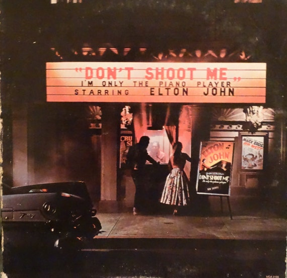 Elton John Don't Shoot Me I'm Only The Piano Player by DorenesXXOO