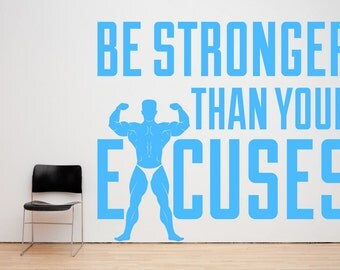 Be Stronger Than Your Excuses Motivational Gym Decal Sign Sticker for Windows, Walls and more. (#74)