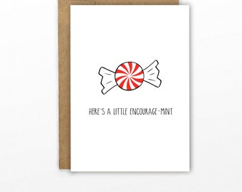 Funny Sympathy Card | Funny Get Well Card ~ A Little Encourage-Mint!