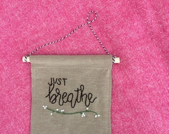 Just Breathe banner, embroidered design, canvas flag, motivational quote, positive words, office decor, wall hanging for gallery wall, gift