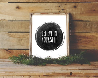 Believe In Yourself Print, Black and White Printable, Typographic Print, Printable Art, Typography Print, Inspirational Wall Art, Believe