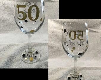 50 and Aging like Fine Wine -  Wine Glass