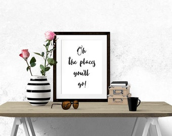 The Places You'll Go Poster - Motivational Quote Print Inspirational Saying Typographic Minimalist Digital Printable Black White Design Text