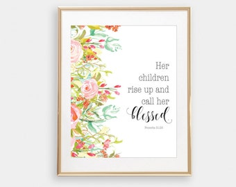 Mom wall art, Printable Mother's Day Print, Her children rise up and call her blessed, Proverbs 31, Mom prints, mom quote, Grandmother Gift