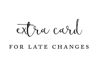 Extra card for late changes