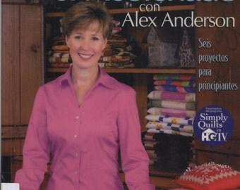 Empecemos el Acolchado - Seis Proyectos Para Principiantes - 2nd Edition con Alex Anderson [Start Quilting by Alex Anderson]  TIB12407