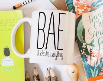Bookworm - BAE - Books Are Everything Mugs - 4 Sizes - Ceramic and Metal