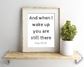 And When I Wake Up You Are Still There Print,Psalm 139:18,Bible Art, Bible Verse Print,Christian Print,Bible Verse Wall Art,Bible Quotes