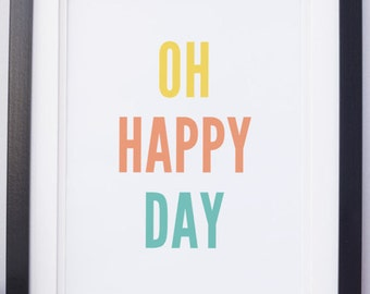 Oh Happy Day - 8.5 x 11 in - PRINTABLE