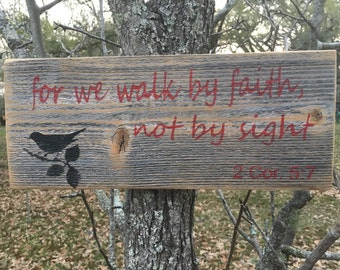 For we walk by faith not by sight wood sign