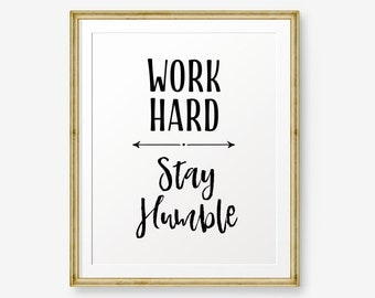 Printable Work Hard Stay Humble, Home Decor Motivational Poster, Typography Poster, Inspirational Print