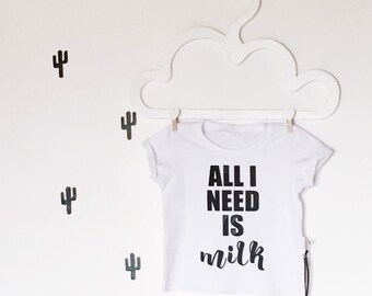 """Baby toddler kid tshirt sweater """"All i need is milk"""""""