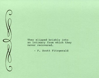 F. Scott Fitzgerald Quote Made on Typewriter Art Quote Wall Art - They slipped briskly into an intimacy from which they never recovered.