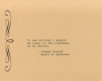 Joseph Conrad Quote Made on Typewriter  Art Quote Wall Art - Heart of Darkness - It was written I should be loyal to the nightmare