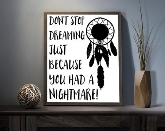 Dont stop dreaming Digital Art Print - Inspirational Dream Wall Art, Motivational Dream Catcher Quote Art, Printable Nightmare Typography