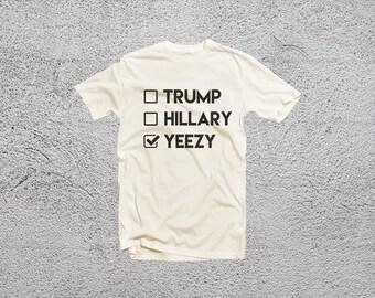 Trump Hillary Yeezy shirt - printed tshirt - cream/white tshirt - Unisex shirt designed by Nancy Lyn -DAN-183