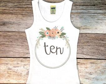 Ten tank top, 10th birthday tank top, Turning ten shirt, 10 year old birthday shirt, 10th Birthday tank top, Floral Tank top, 10th Birthday