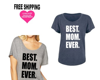 Mothers Day Gift, Baby Shower Gift, New Mom Gift, BEST MOM EVER shirt, Funny T-shirts, Mother of the Bride Gift, Mother of the Groom Gift