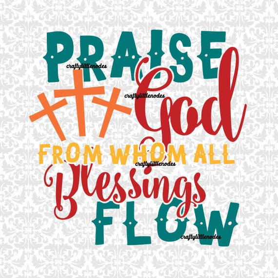 Doxology Praise God From Whom All Blessings Flow SVG STUDIO Ai EPS Scalable Vector Instant Download Commercial Use Cricut SIlhouette