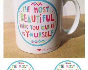 20% OFF The Most Beautiful Thing You Can Be Is Yourself Mug