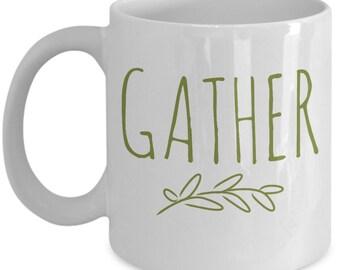 Gather Fall Mug, Thanksgiving Mug, Novelty Fall Mug, Harvest Mug