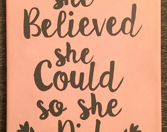 """Canvas quote """"SHE BELIEVED she could, so She Did"""" hand-painted canvas in Coral background/Gray lettering"""