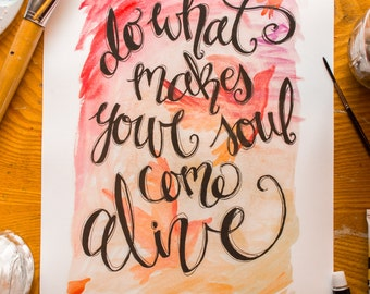 Soul Come Alive, Hand-lettering, Encouraging Quote, Art Print