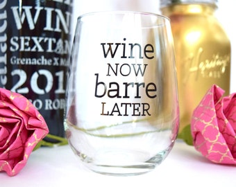 Wine Now Barre Later Wine Glass