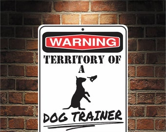Warning Territory Of a Dog Trainer 9 x 12 Predrilled Aluminum Sign  U.S.A Free Shipping