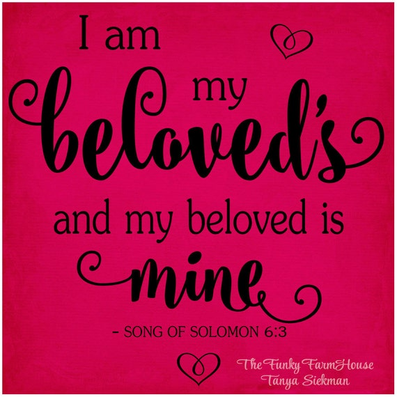 SVG, DXF & PNG I am my beloved's and my beloved is mine Song of Solomon 6:3