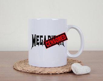 Mature coffee mug, megabitch, heavy metal, megadeth, funny coffee mug, bitch, gifts for women, statement mug, black mug, white coffee mug